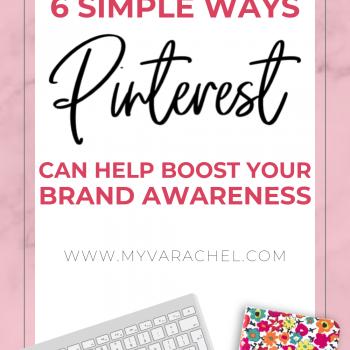 6 Ways Pinterest Can Help Boost Your Brand Awareness