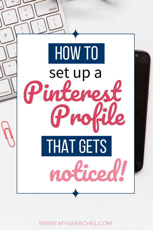 Learn how to set up a Pinterest profile that gets noticed.