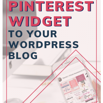 Learn how to add a Pinterest Widget to your Blog